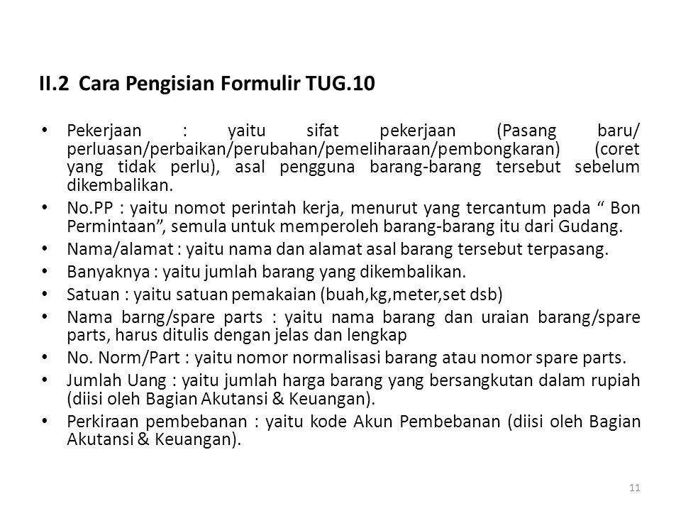 II.2 Cara Pengisian Formulir TUG.10 Pekerjaan : yaitu sifat pekerjaan (Pasang baru/ perluasan/perbaikan/perubahan/pemeliharaan/pembongkaran) (coret ya
