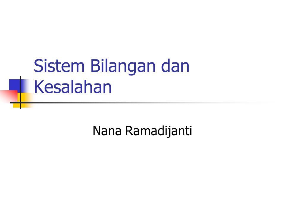 Sistem Bilangan dan Kesalahan Nana Ramadijanti