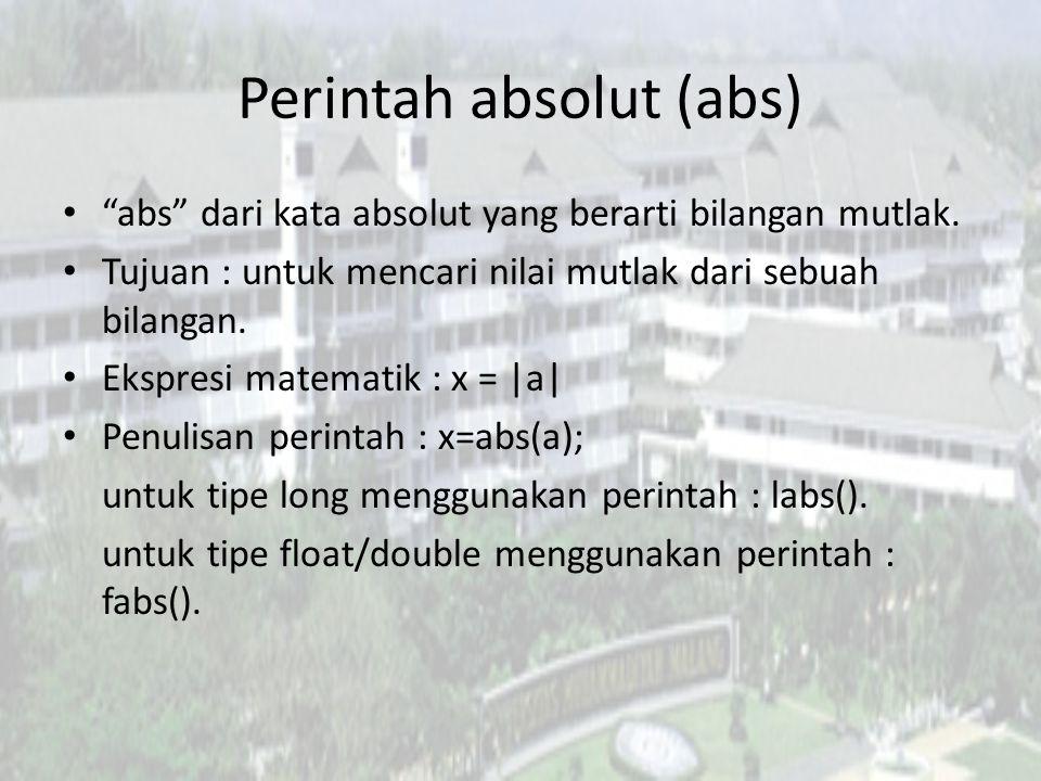 """Perintah absolut (abs) """"abs"""" dari kata absolut yang berarti bilangan mutlak. Tujuan : untuk mencari nilai mutlak dari sebuah bilangan. Ekspresi matema"""