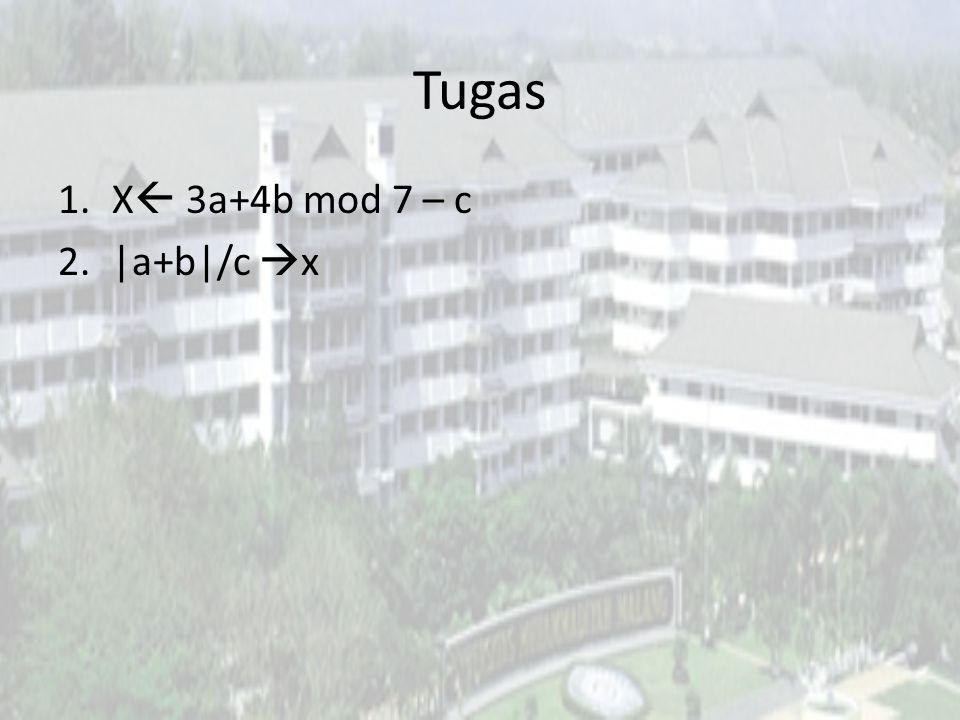 Tugas 1.X  3a+4b mod 7 – c 2.|a+b|/c  x