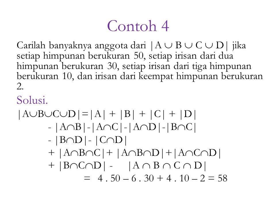 Contoh 4 Carilah banyaknya anggota dari  A  B  C  D  jika setiap himpunan berukuran 50, setiap irisan dari dua himpunan berukuran 30, setiap irisan