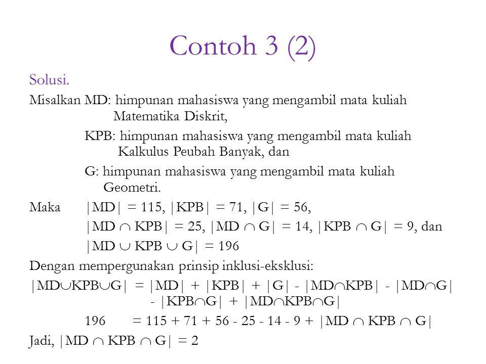 Contoh 3 (2) Solusi. Misalkan MD: himpunan mahasiswa yang mengambil mata kuliah Matematika Diskrit, KPB: himpunan mahasiswa yang mengambil mata kuliah