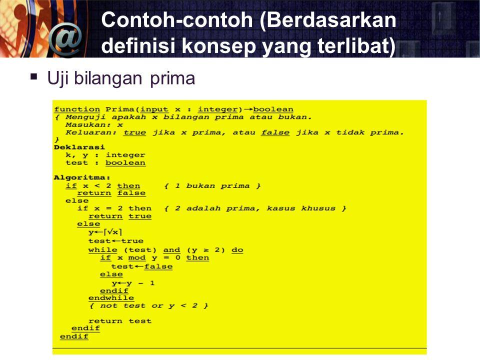 Contoh-contoh (Berdasarkan definisi konsep yang terlibat)  Uji bilangan prima