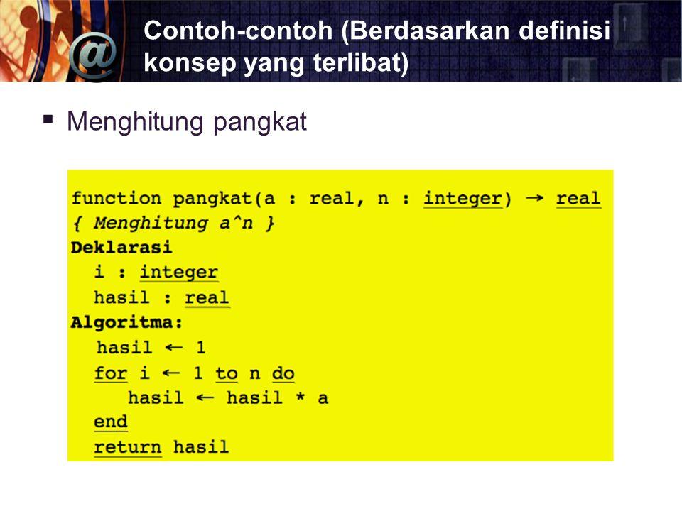 Contoh-contoh (Berdasarkan definisi konsep yang terlibat)  Menghitung pangkat