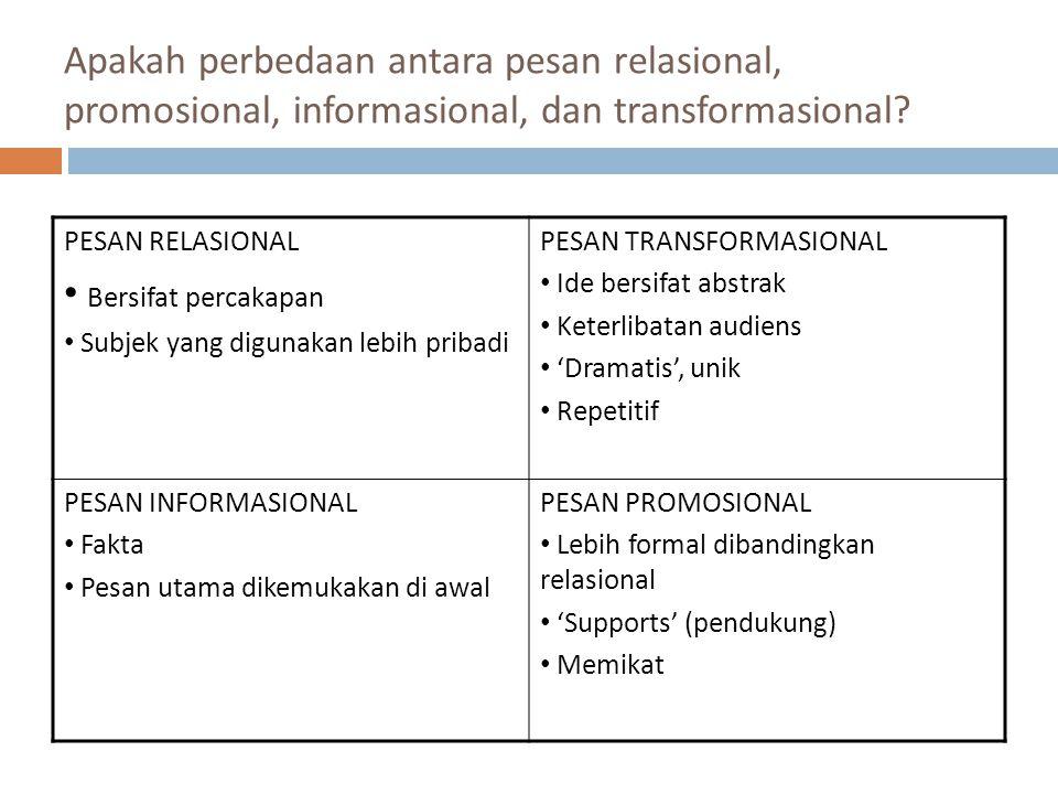 Apakah perbedaan antara pesan relasional, promosional, informasional, dan transformasional.