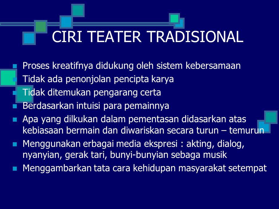 BENTUK TEATER TRADISIONA 1. TEATER KLASIK 2. TEATER RAKYAT 3. TEATER TRANSISI