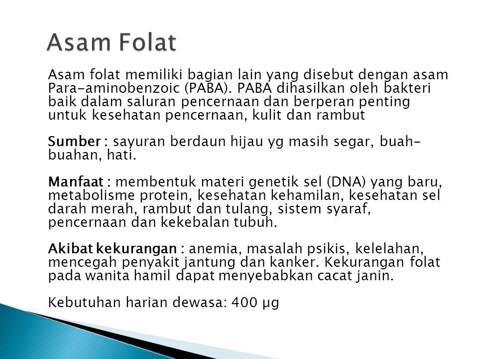 Asam folat memiliki bagian lain yang disebut dengan asam Para-aminobenzoic (PABA).