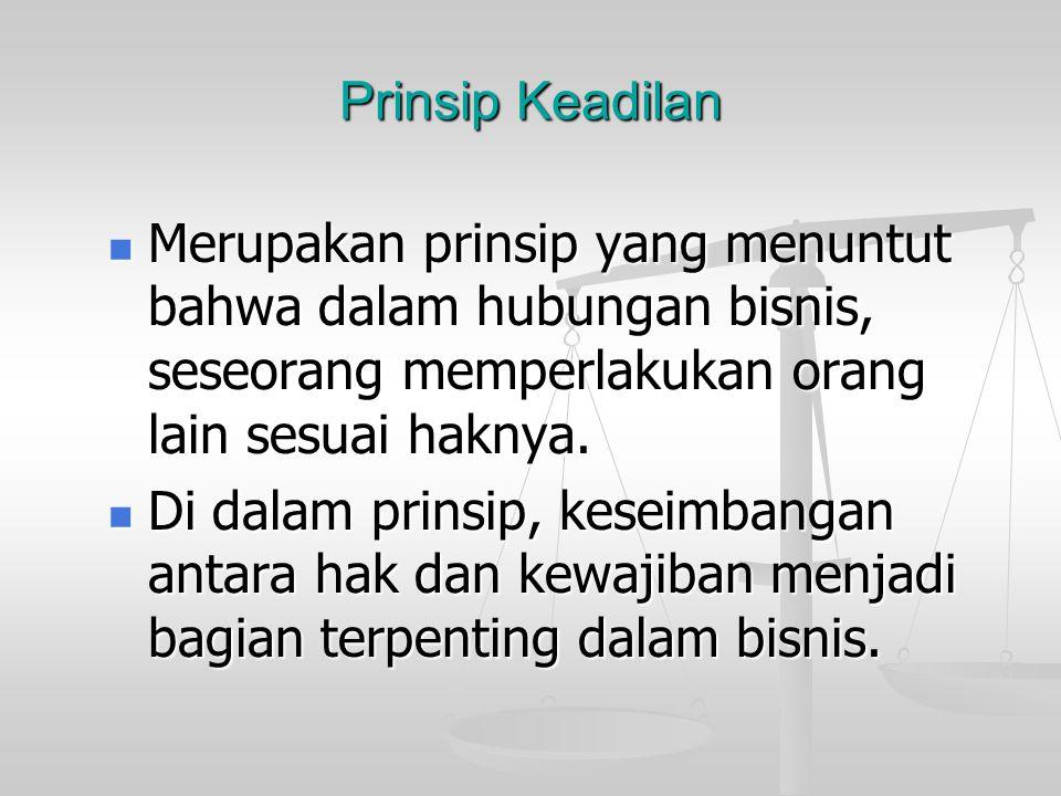 Prinsip berbuat baik dan tidak berbuat jahat Berbuat baik (beneficence) dan tidak berbuat jahat (nonmaleficence)  prinsip moral untuk bertindak baik