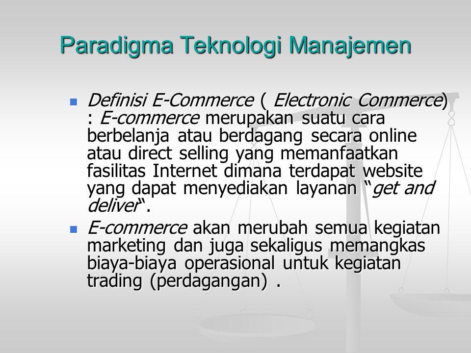 E-commerce: Etika Baru bisnis TI dan tantangannya Teknologi informasi  internet Teknologi informasi  internet
