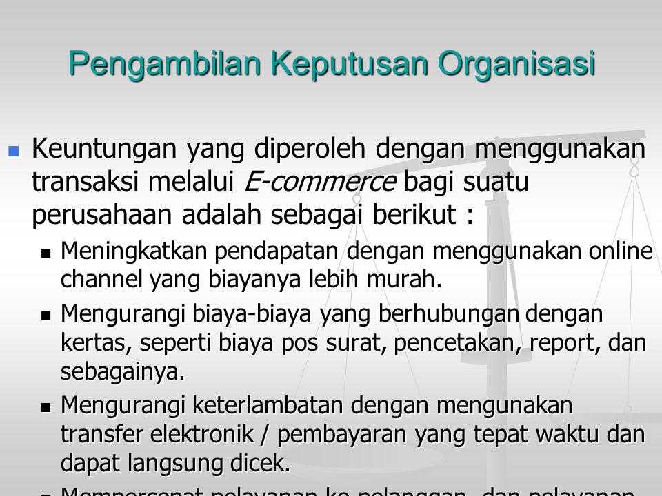 Pengambilan Keputusan Organisasi Proses yang ada dalam E-commerce adalah sebagai berikut : Proses yang ada dalam E-commerce adalah sebagai berikut : P