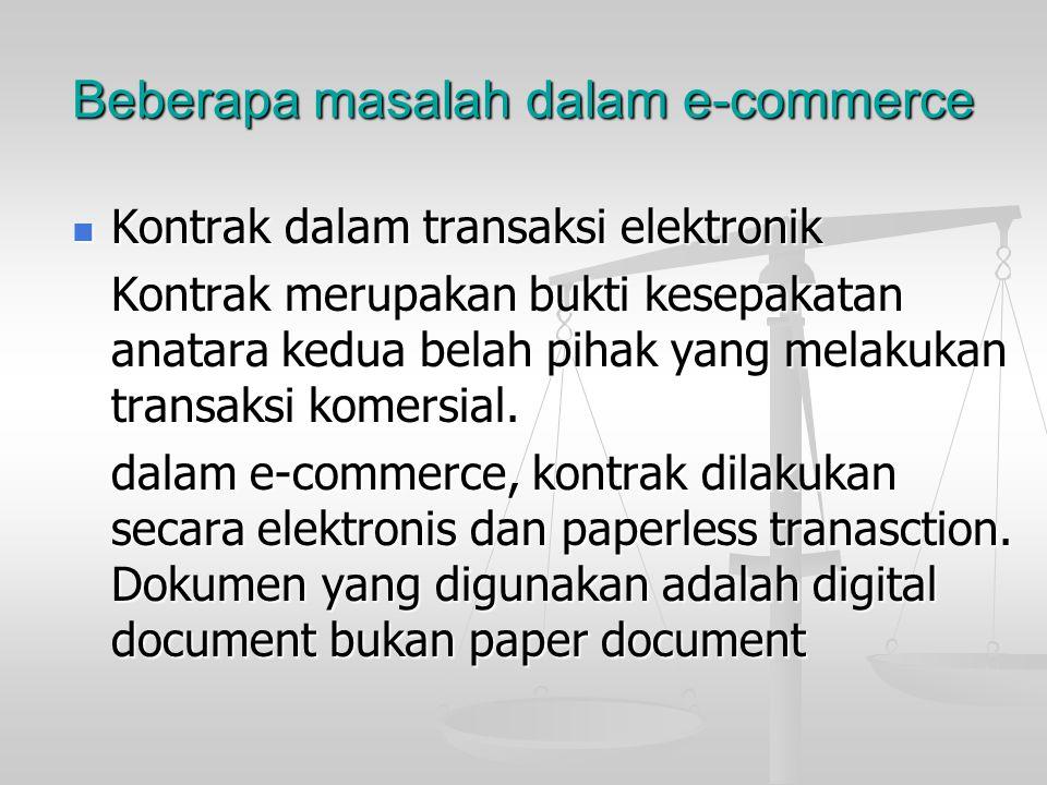 Beberapa masalah dalam e-commerce Prinsip yuridikasi dalam internet Prinsip yuridikasi dalam internet Sistem hukum tradisional memiliki yuridikasi dal