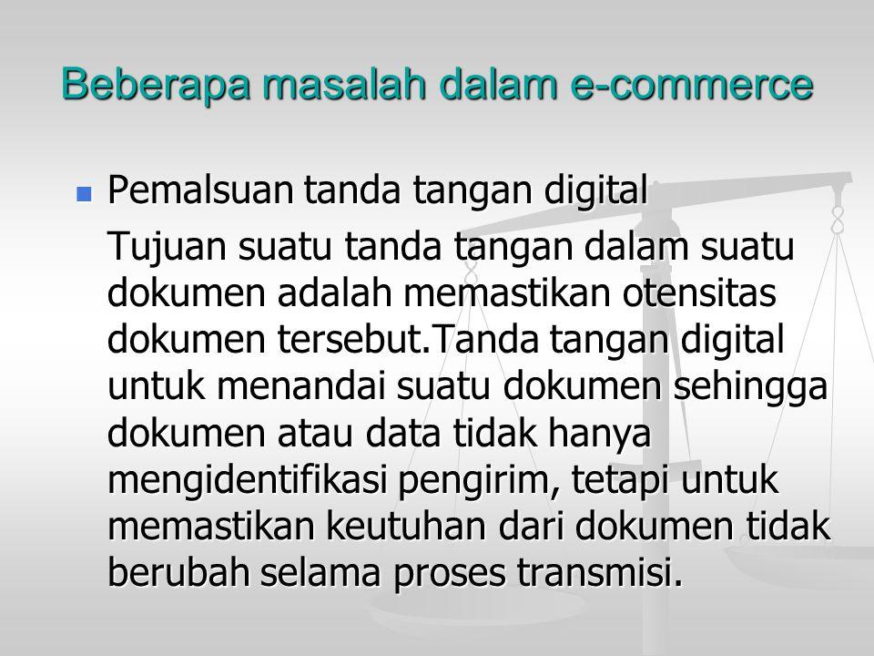 Beberapa masalah dalam e-commerce Permasalahan pajak Permasalahan pajak Muncul ketika dihadapkan pada batas negara. Masing-masing negara akan menemui