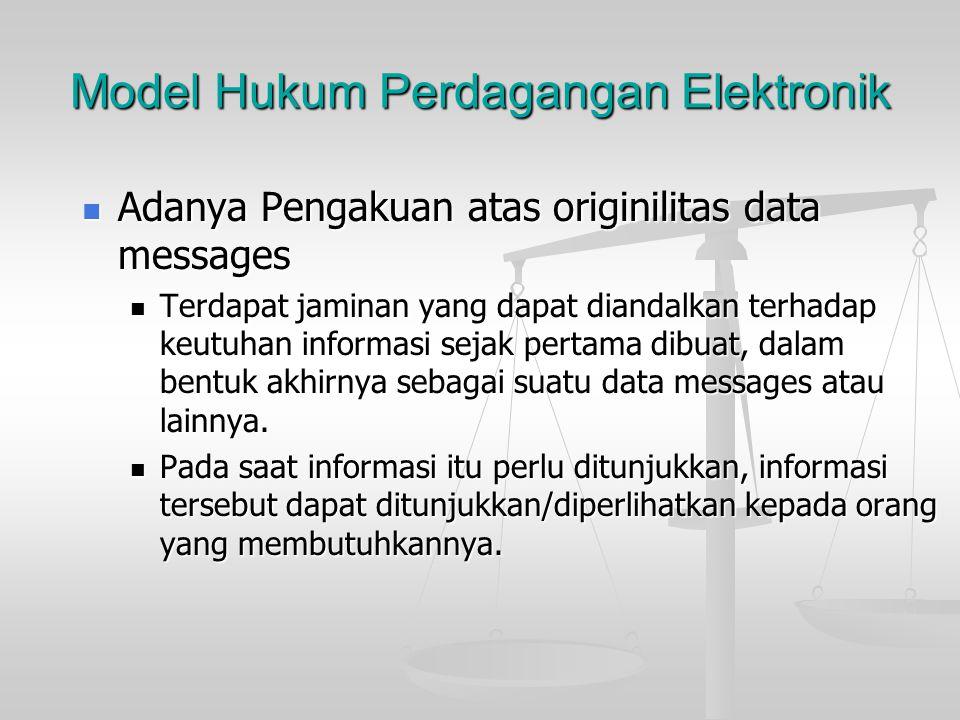 Model Hukum Perdagangan Elektronik Pengakuan tanda tangan digital Pengakuan tanda tangan digital apabila terdapat peraturan yang membutuhkan tandatang