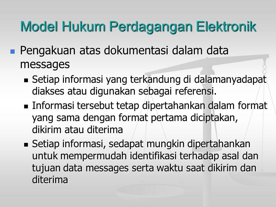 Model Hukum Perdagangan Elektronik Data messages dapat memenuhi syarat pembuktian hukum Data messages dapat memenuhi syarat pembuktian hukum Kekuatan