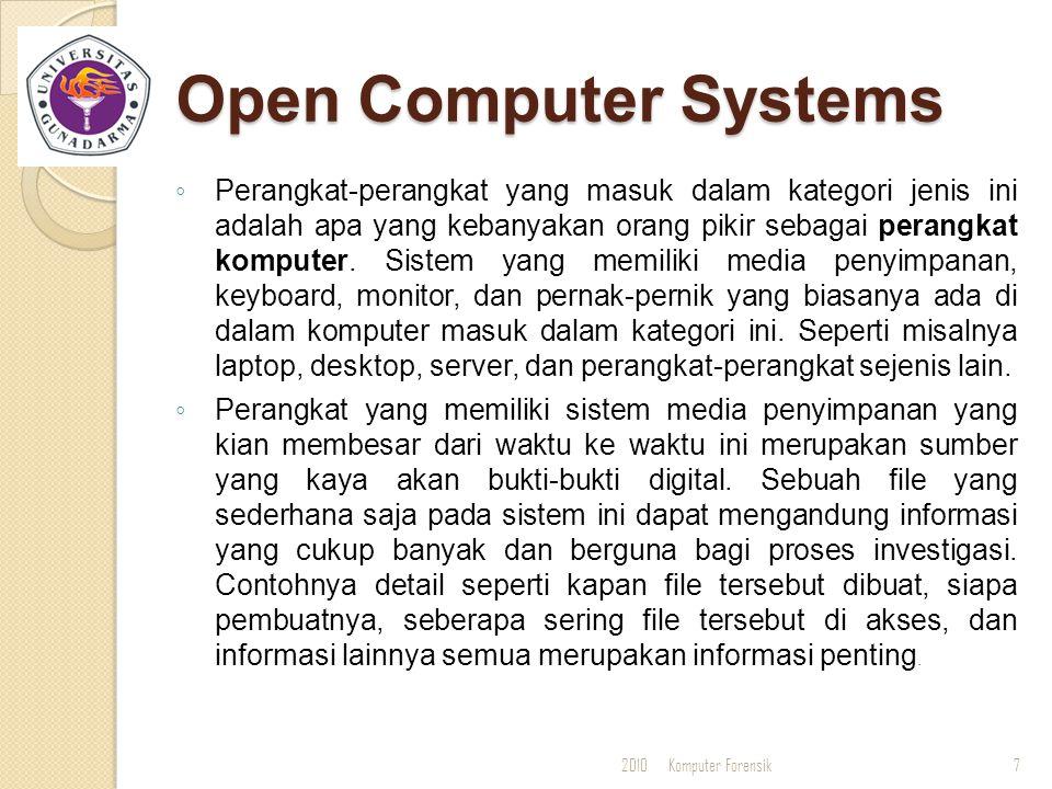 Open Computer Systems ◦ Perangkat-perangkat yang masuk dalam kategori jenis ini adalah apa yang kebanyakan orang pikir sebagai perangkat komputer. Sis