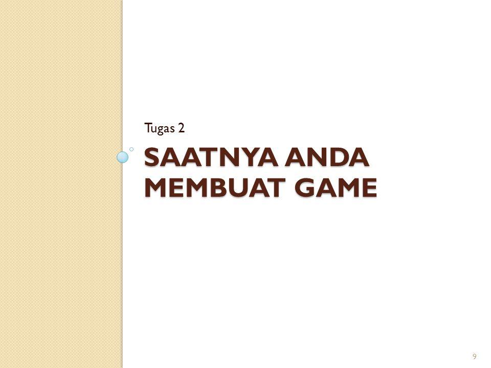 SAATNYA ANDA MEMBUAT GAME Tugas 2 9