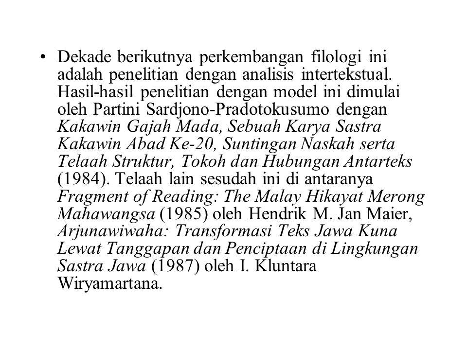Dekade berikutnya perkembangan filologi ini adalah penelitian dengan analisis intertekstual. Hasil-hasil penelitian dengan model ini dimulai oleh Part