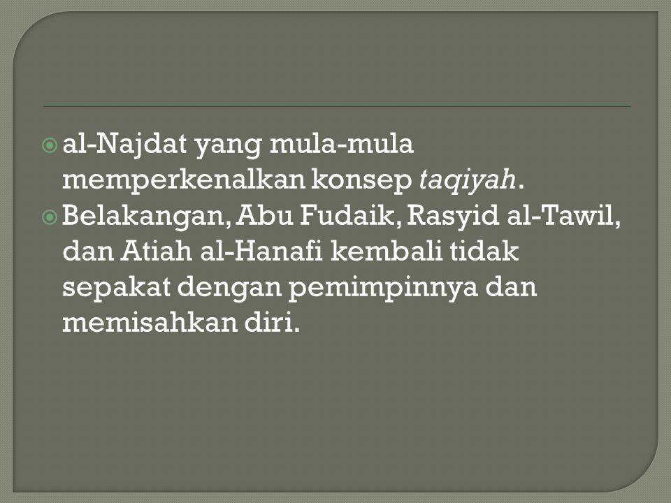  al-Najdat yang mula-mula memperkenalkan konsep taqiyah.