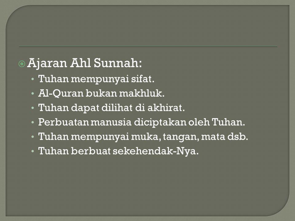  Ajaran Ahl Sunnah: Tuhan mempunyai sifat.Al-Quran bukan makhluk.