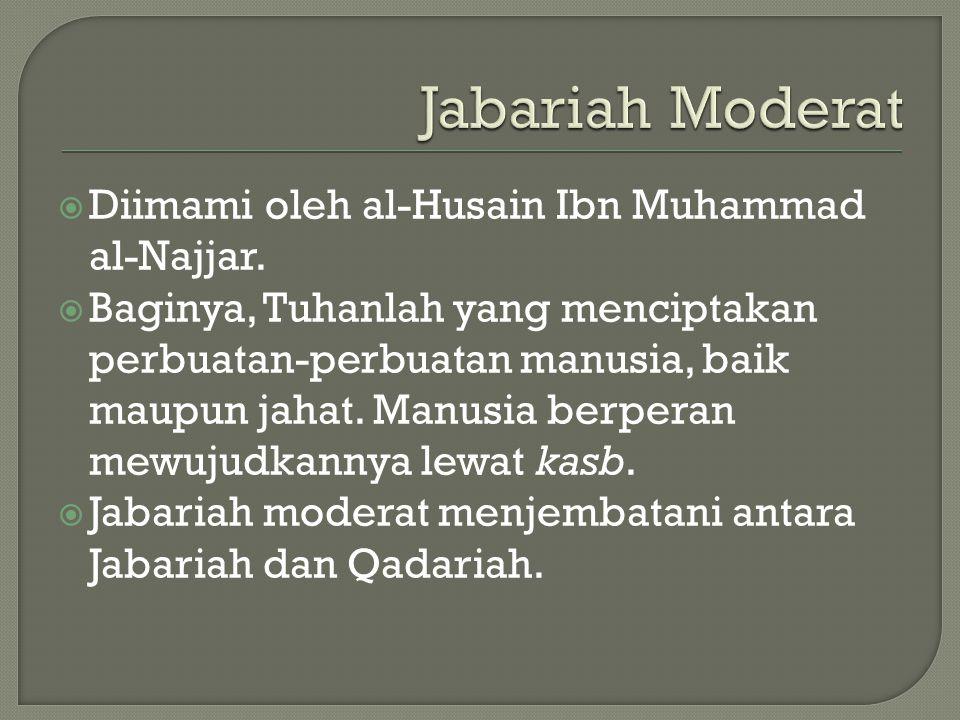 Jabariah Moderat  Diimami oleh al-Husain Ibn Muhammad al-Najjar.