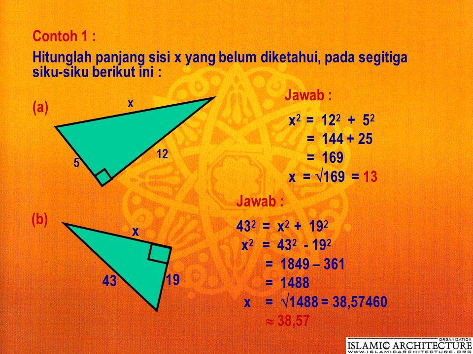 1.Teorema Pythagoras dan Perbandingan Trigonometri a. Teorema Pythagoras : B A C AB 2 = AC 2 + BC 2 atau c 2 = a 2 + b 2 b a c Apabila diketahui panja