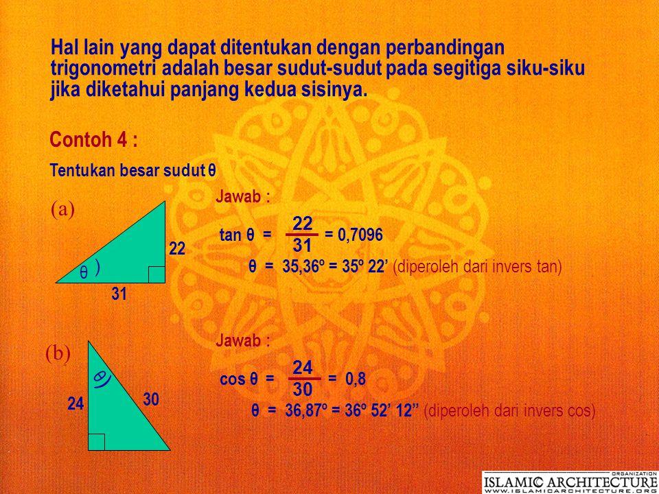 Contoh 3 : ( 25 º p 75 cm q Hitunglah panjang p dan q dari gambar di samping. Jawab : cos 25º = 75 p p = 75 cos 25º = 75 0,9063 = 82,7533  82,75 cm.