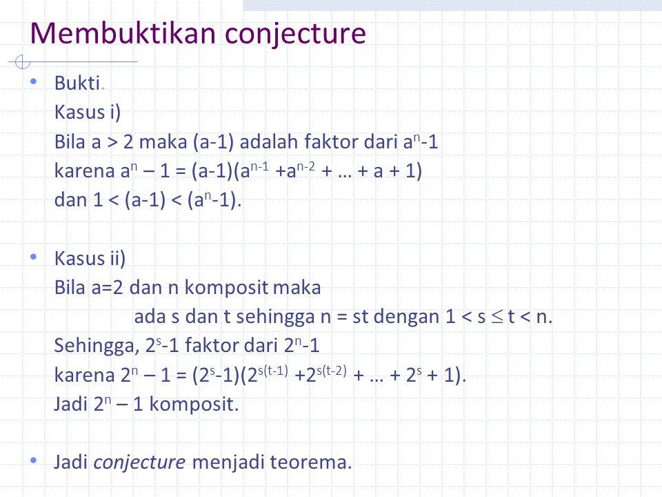 Membuktikan conjecture Bukti.