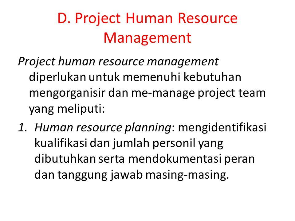 2.Menunjuk/mendapatkan personil tim yang dibutuhkan untuk melaksanakan pekerjaan proyek.