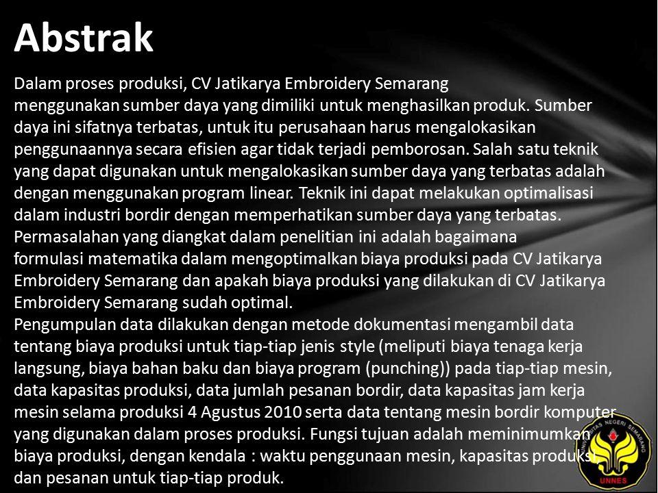 Abstrak Dalam proses produksi, CV Jatikarya Embroidery Semarang menggunakan sumber daya yang dimiliki untuk menghasilkan produk.