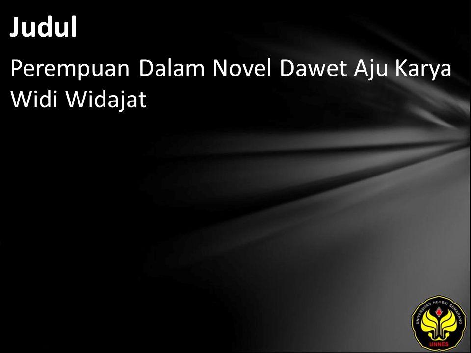 Judul Perempuan Dalam Novel Dawet Aju Karya Widi Widajat