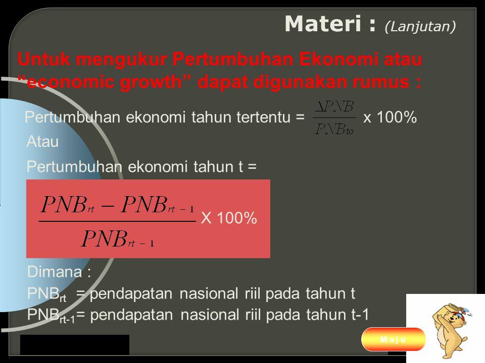 "www.themegallery.com Company Logo Materi : (Lanjutan) Untuk mengukur Pertumbuhan Ekonomi atau ""economic growth"" dapat digunakan rumus : Pertumbuhan ek"