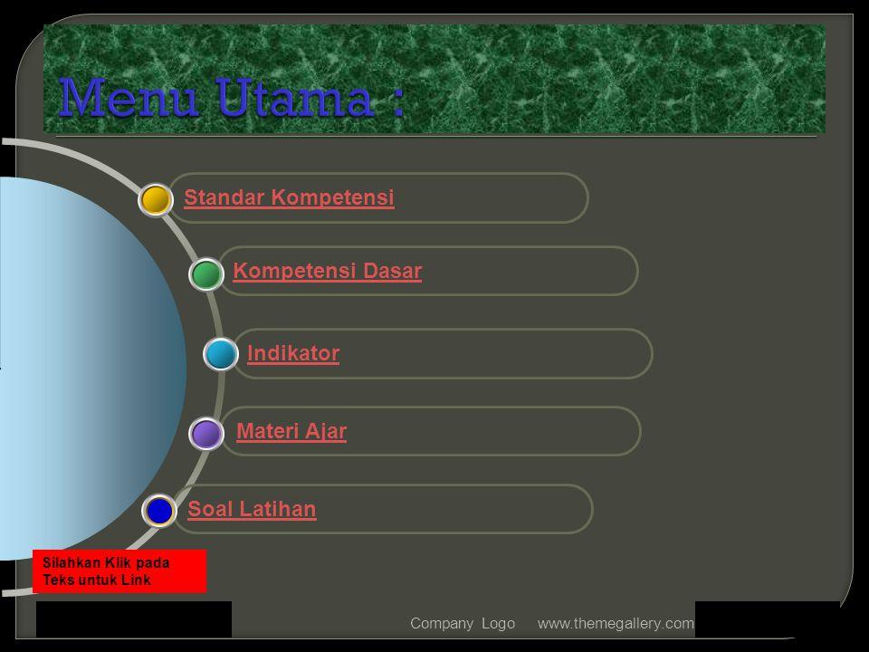 www.themegallery.comCompany Logo Materi Ajar Indikator Kompetensi Dasar Standar Kompetensi Soal Latihan Silahkan Klik pada Teks untuk Link