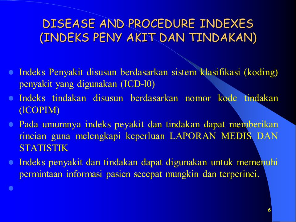 6 DISEASE AND PROCEDURE INDEXES (INDEKS PENY AKIT DAN TINDAKAN) DISEASE AND PROCEDURE INDEXES (INDEKS PENY AKIT DAN TINDAKAN) Indeks Penyakit disusun