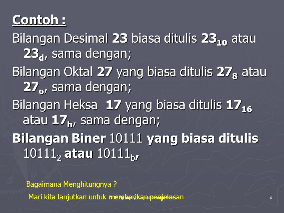 PTI Aji supriyanto, salemba-jkt-20055 Bilangan Desimal Bilangan desimal adalah bilangan yang menggunakan dasar atau basis 10, dalam arti memiliki 10 digit yang berbeda yaitu memiliki nilai 0, 1, 2, 3, 4, 5, 6, 7, 8, 9.