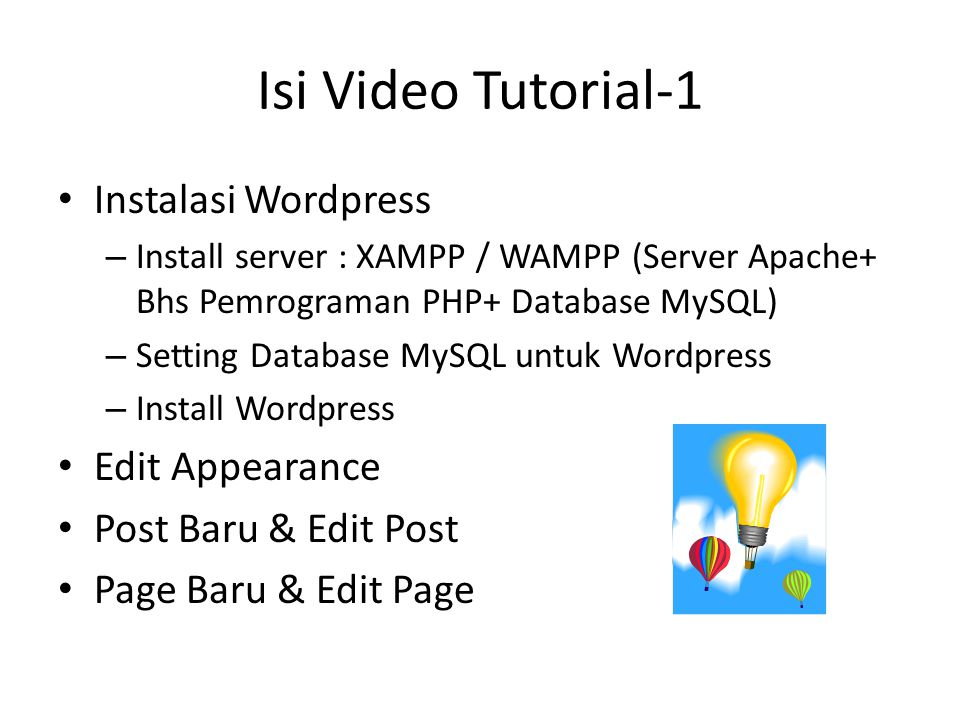 Isi Video Tutorial-1 Instalasi Wordpress – Install server : XAMPP / WAMPP (Server Apache+ Bhs Pemrograman PHP+ Database MySQL) – Setting Database MySQ