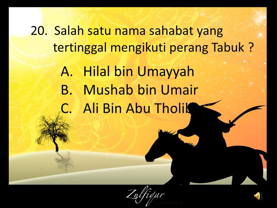 A.Ubaidillah ibnu Zalul B.Salman Al-Farishi C.Nu'man bin Huyay 19. Siapa nama sahabat yang mengusulkan agar digali parit disekitar kota Madinah pada p