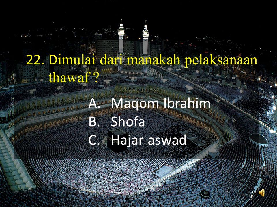 A.Shofiah B.Zainab binti Jahsyi C.Mariah Qibtiyah 21. Siapakah nama istri Rasulullah yang pernah menjadi istri anak angkat beliau ?
