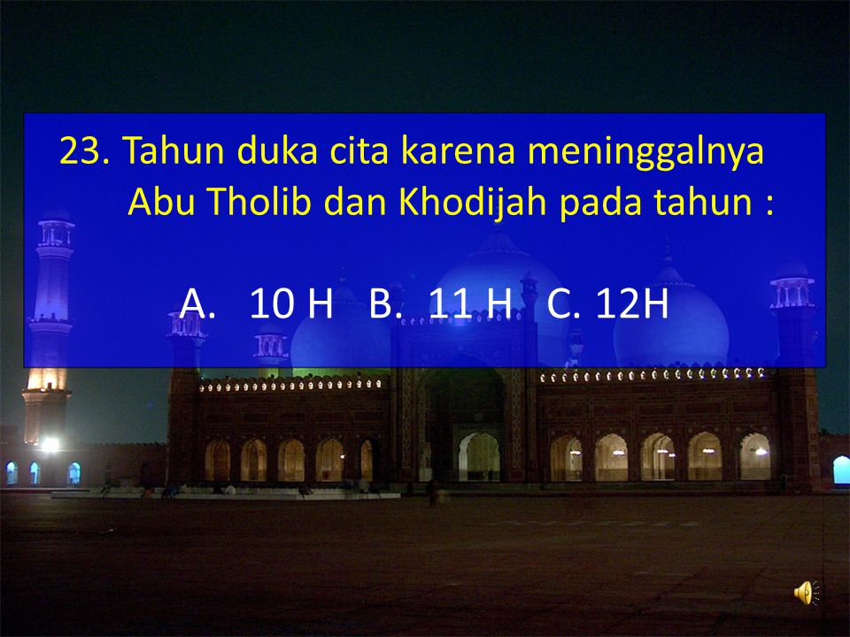 22. D imulai dari manakah pelaksanaan thawaf ? A.Maqom Ibrahim B.Shofa C.Hajar aswad
