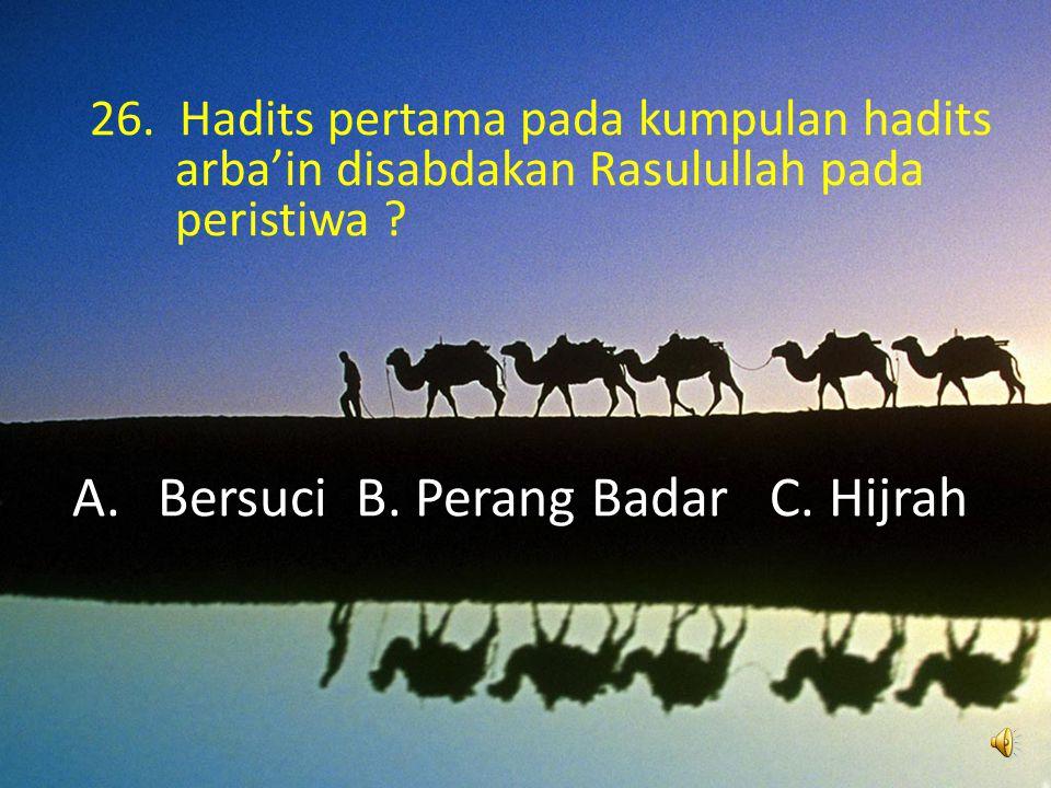 A.Ibrahim B.Qosim C.Abdullah 25. Nama buah hati Rasulullah yang meninggal pada peristiwa gerhana adalah :