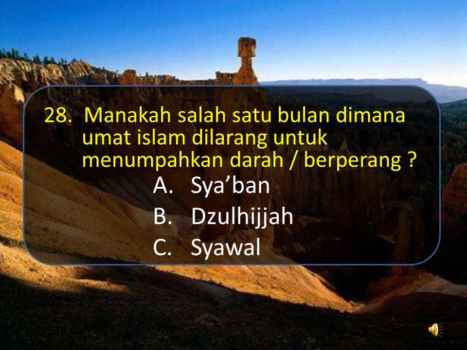 A.Al - Baqoroh : 201 B.Al – Baqoroh : 187 C.Al-Baqoroh : 155 27. Rabbana atina fiddunya hasanah, wa fil akhirati hasanah, wa qina 'adza bannar