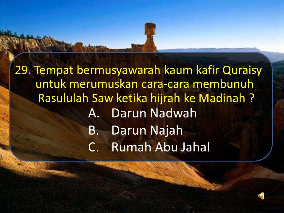 A.Sya'ban B.Dzulhijjah C.Syawal 28. Manakah salah satu bulan dimana umat islam dilarang untuk menumpahkan darah / berperang ?