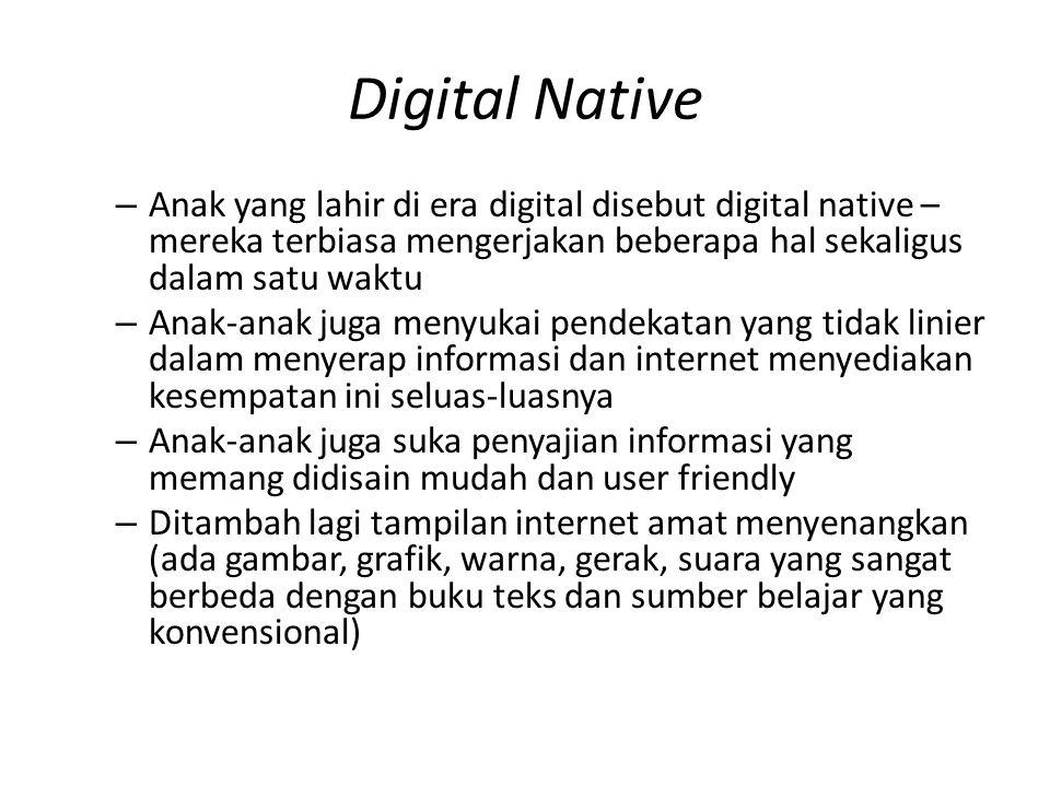 Digital Native – Anak yang lahir di era digital disebut digital native – mereka terbiasa mengerjakan beberapa hal sekaligus dalam satu waktu – Anak-an