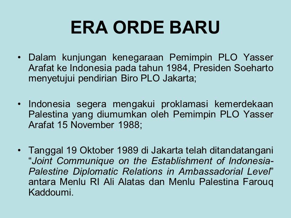 ERA ORDE BARU Dalam kunjungan kenegaraan Pemimpin PLO Yasser Arafat ke Indonesia pada tahun 1984, Presiden Soeharto menyetujui pendirian Biro PLO Jaka