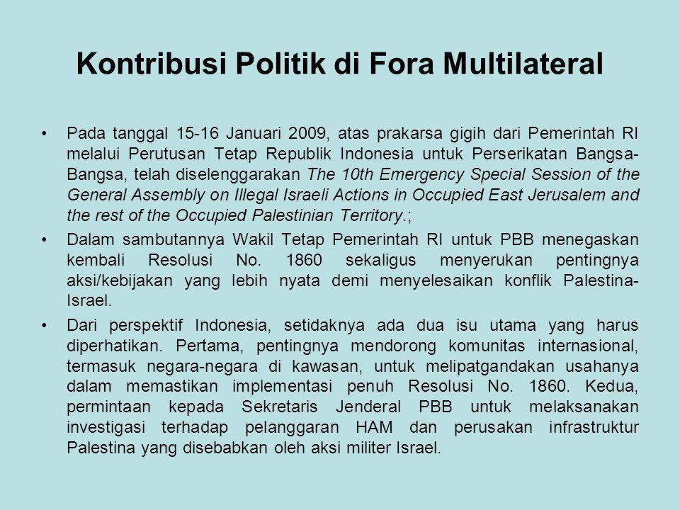 Kontribusi Politik di Fora Multilateral Pada tanggal 15-16 Januari 2009, atas prakarsa gigih dari Pemerintah RI melalui Perutusan Tetap Republik Indon