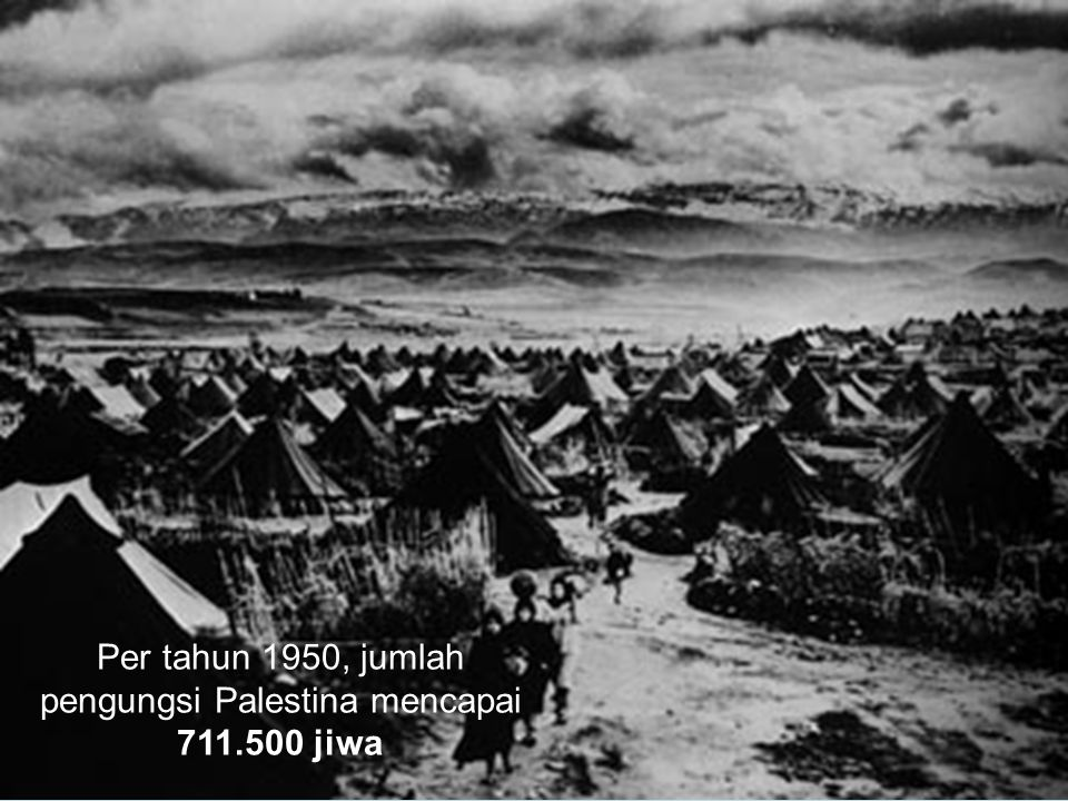Per tahun 1950, jumlah pengungsi Palestina mencapai 711.500 jiwa