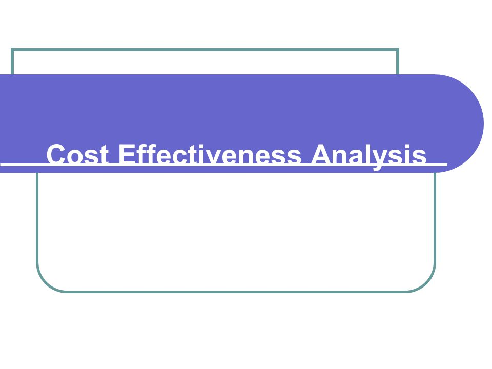 Cost Effectiveness Analysis