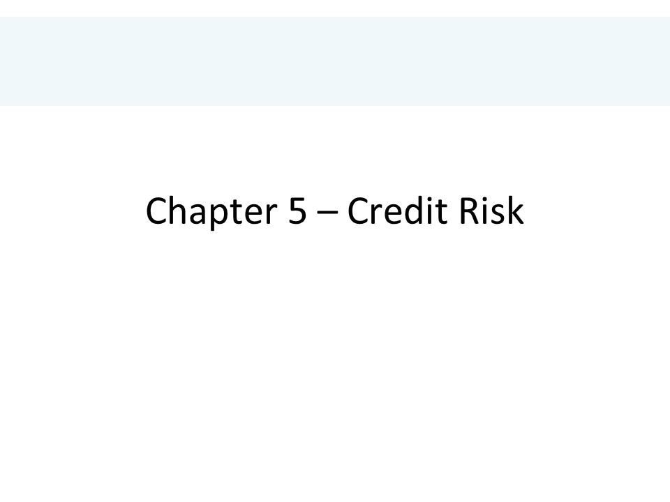 Chapter 5 – Credit Risk