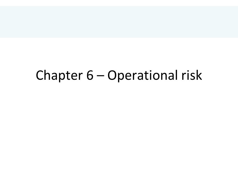 Chapter 6 – Operational risk