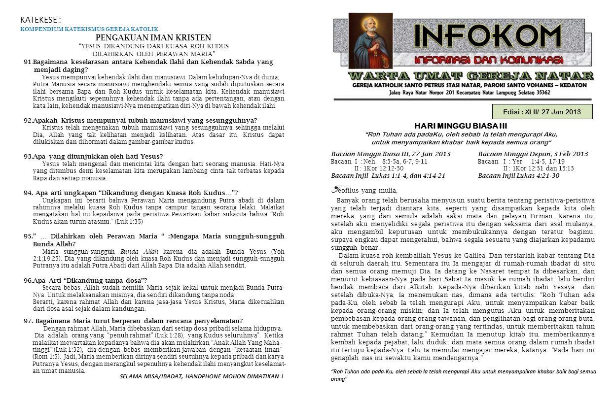Pada hari ini genaplah nas ini sewaktu kamu mendengarnya PENGUMUMAN GEREJA 1.Petugas Liturgi Minggu depan, 3 Februari 2013  Lektor: Sdr.