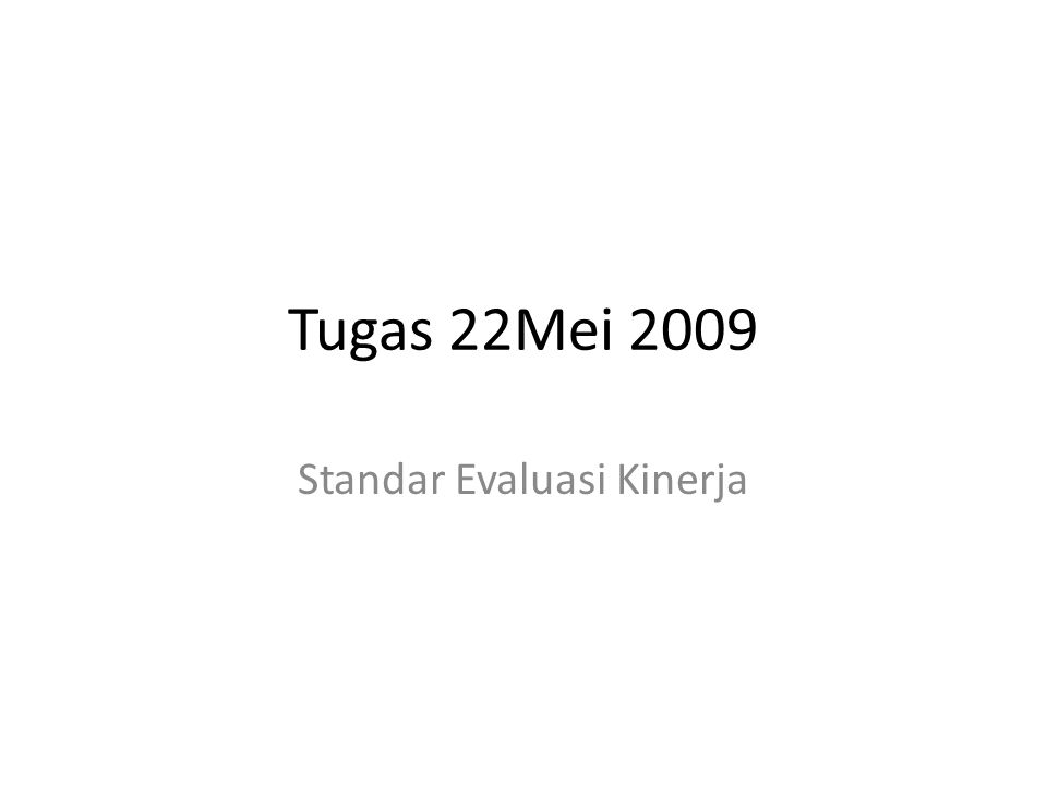 Tugas 22Mei 2009 Standar Evaluasi Kinerja